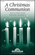 Cover icon of A Christmas Communion sheet music for choir (SATB: soprano, alto, tenor, bass) by Heather Sorenson, intermediate