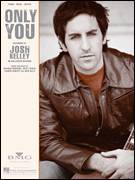 Cover icon of Only You sheet music for voice, piano or guitar by Josh Kelley, intermediate
