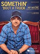 Cover icon of Somethin' 'Bout A Truck sheet music for voice, piano or guitar by Kip Moore, intermediate skill level