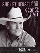 Cover icon of She Let Herself Go sheet music for voice, piano or guitar by George Strait and Dean Dillon, intermediate