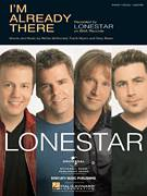 Cover icon of I'm Already There sheet music for voice, piano or guitar by Lonestar, Frank Myers, Gary Baker and Richie McDonald