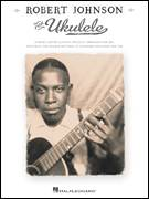 Cover icon of Drunken Hearted Man sheet music for ukulele by Robert Johnson, intermediate skill level