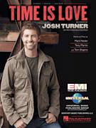 Cover icon of Time Is Love sheet music for voice, piano or guitar by Josh Turner, Mark Nesler, Tom Shapiro and Tony Martin, intermediate skill level