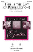 Cover icon of This Is The Day Of Resurrection! sheet music for choir (SATB: soprano, alto, tenor, bass) by David Lantz and Herb Frombach, intermediate skill level