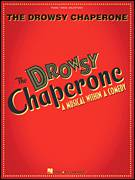Cover icon of Broadway Selections from The Drowsy Chaperone (complete set of parts) sheet music for voice, piano or guitar by Lisa Lambert, Drowsy Chaperone (Musical) and Greg Morrison, intermediate skill level