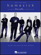 Cover icon of Homesick sheet music for voice, piano or guitar by MercyMe and Bart Millard, intermediate voice, piano or guitar