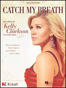 Cover icon of Catch My Breath sheet music for voice, piano or guitar by Kelly Clarkson, Eric Olson and Jason Halbert, intermediate
