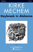 Cover icon of Daybreak In Alabama sheet music for choir (SATB) by Kirke Mechem