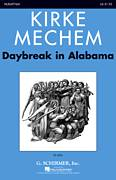 Cover icon of Daybreak In Alabama sheet music for choir (soprano voice, alto voice, choir) by Kirke Mechem, intermediate