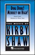Cover icon of Ding Dong! Merrily On High! sheet music for choir (SATB: soprano, alto, tenor, bass) by Kirby Shaw, intermediate