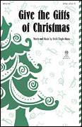 Cover icon of Give The Gifts Of Christmas sheet music for choir (2-Part) by Becki Slagle Mayo, intermediate duet