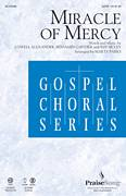 Cover icon of Miracle Of Mercy sheet music for choir (SATB: soprano, alto, tenor, bass) by Marty Parks, Benjamin Gaither and Jeff Silvey, intermediate