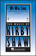 Cover icon of We Will Sing sheet music for choir (2-Part) by Kirby Shaw, intermediate duet