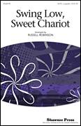 Cover icon of Swing Low, Sweet Chariot sheet music for choir (SATB: soprano, alto, tenor, bass) by Russell Robinson, intermediate skill level