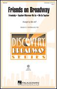 Cover icon of Friends on Broadway sheet music for choir (3-Part Mixed) by Mac Huff, intermediate skill level