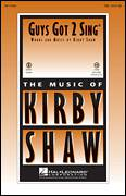Cover icon of Guys Got To Sing sheet music for choir (TBB: tenor, bass) by Kirby Shaw, intermediate