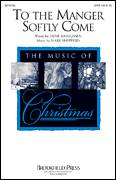 Cover icon of To The Manger Softly Come sheet music for choir (SATB: soprano, alto, tenor, bass) by Mark Shepperd and Jayne Rasmussen, intermediate