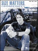 Cover icon of Size Matters (Someday) sheet music for voice, piano or guitar by Joe Nichols, intermediate voice, piano or guitar