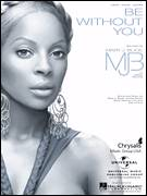 Cover icon of Be Without You sheet music for voice, piano or guitar by Mary J. Blige, Bryan Michael Cox, Jason Perry and Johnta Austin, intermediate skill level