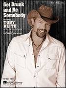 Cover icon of Get Drunk And Be Somebody sheet music for voice, piano or guitar by Toby Keith and Scotty Emerick, intermediate voice, piano or guitar