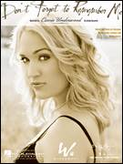 Cover icon of Don't Forget To Remember Me sheet music for voice, piano or guitar by Carrie Underwood and Kelley Lovelace, intermediate voice, piano or guitar