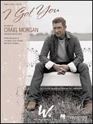 Cover icon of I Got You sheet music for voice, piano or guitar by Craig Morgan and Tim Owens, intermediate