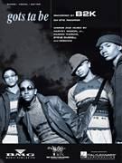 Cover icon of Gots Ta Be sheet music for voice, piano or guitar by B2K, intermediate voice, piano or guitar