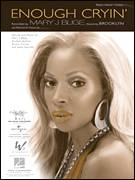 Cover icon of Enough Cryin' sheet music for voice, piano or guitar by Mary J. Blige featuring Brook-lyn, Mary J. Blige, Rodney Jerkins and Shawn Carter, intermediate