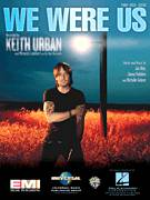 Cover icon of We Were Us sheet music for voice, piano or guitar by Keith Urban and Miranda Lambert