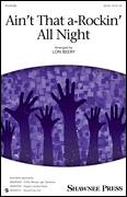 Cover icon of Ain't That A-Rockin' All Night sheet music for choir (SATB: soprano, alto, tenor, bass) by Lon Beery and Miscellaneous, intermediate