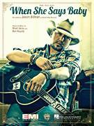 Cover icon of When She Says Baby sheet music for voice, piano or guitar by Jason Aldean, intermediate skill level