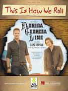 Cover icon of This Is How We Roll sheet music for voice, piano or guitar by Florida Georgia Line featuring Luke Bryan, Florida Georgia Line, Brian Kelley, Cole Swindell, Luke Bryan and Tyler Reed Hubbard, intermediate
