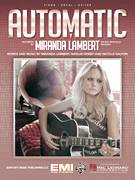 Cover icon of Automatic sheet music for voice, piano or guitar by Miranda Lambert, Natalie Hemby and Nicolle Galyon, intermediate