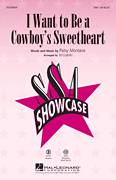 Cover icon of I Want To Be A Cowboy's Sweetheart sheet music for choir (SSA: soprano, alto) by Ed Lojeski, LeAnn Rimes and Patsy Montana, intermediate