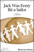 Cover icon of Jack Was Ev'ry Inch A Sailor sheet music for choir (2-Part) by Jill Gallina and Traditional Newfoundland Folk, intermediate duet