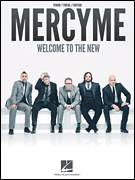Cover icon of Welcome To The New sheet music for voice, piano or guitar by MercyMe, Barry Graul, Bart Millard, Ben Glover, David Garcia, Mike Scheuchzer, Nathan Cochran, Robshaffer and Solomon Olds, intermediate