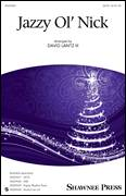 Cover icon of Jazzy Ol' Nick sheet music for choir (SATB: soprano, alto, tenor, bass) by David Lantz and Traditional Christmas, intermediate skill level