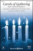 Cover icon of Carols Of Gathering sheet music for choir (SATB: soprano, alto, tenor, bass) by Joseph M. Martin, intermediate skill level