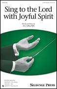 Cover icon of Sing To The Lord With Joyful Spirit sheet music for choir (3-Part Mixed) by Jill Gallina, intermediate