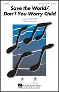 Cover icon of Save The World/Don't You Worry Child sheet music for choir (SATB: soprano, alto, tenor, bass) by Mark Brymer, Pentatonix, Swedish House Mafia, Axel Hedfors, Martin Lindstrom, Michel Zitron, Sebastian Ingrosso, Steve Angello and Vincent Pontare, intermediate skill level
