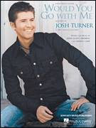 Cover icon of Would You Go With Me sheet music for voice, piano or guitar by Josh Turner and Shawn Camp, intermediate