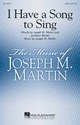 Cover icon of I Have A Song To Sing sheet music for choir (SATB: soprano, alto, tenor, bass) by Joseph Martin and Joseph M. Martin, intermediate