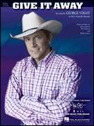 Cover icon of Give It Away sheet music for voice, piano or guitar by George Strait, Bill Anderson, Buddy Cannon and Jamey Johnson, intermediate