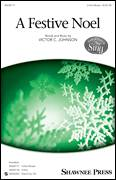 Cover icon of A Festive Noel sheet music for choir (3-Part Mixed) by Victor Johnson, intermediate skill level