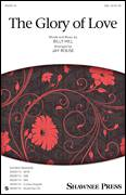 Cover icon of The Glory Of Love sheet music for choir (SSA: soprano, alto) by Billy Hill, Jay Rouse, Count Basie, Jimmy Durante, Peggy Lee and The Platters, intermediate