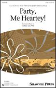 Cover icon of Party, Me Heartey sheet music for choir (duets) by Greg Gilpin, intermediate duet
