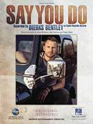 Cover icon of Say You Do sheet music for voice, piano or guitar by Dierks Bentley