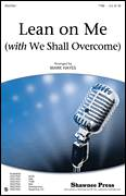 Cover icon of Lean On Me (with We Shall Overcome) sheet music for choir (TTBB: tenor, bass) by Mark Hayes and Bill Withers, intermediate