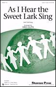Cover icon of As I Hear The Sweet Lark Sing sheet music for choir (3-Part Mixed) by Greg Gilpin, intermediate