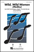 Cover icon of Wild, Wild Women (Medley) sheet music for choir (SATB: soprano, alto, tenor, bass) by William Stevenson, Kirby Shaw, Dallas Frazier, Don Altfeld, Mitch Ryder, Roger Christian and Frederick Long, intermediate